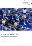 Vertrieb & Marketing - Miteinander oder nebeneinander?