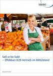 Sell or be Sold – Effektiver B2B-Vertrieb im Mittelstand