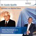 Ethik - Wachstum und Verantwortung: Gespräch mit Prof. h.c. Manfred Maus