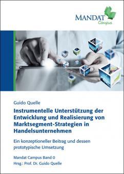 Instrumentelle Unterstützung der Entwicklung und Realisierung von Marktsegment-Strategien in Handelsunternehmen