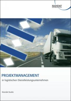 Projektmanagement in logistischen Dienstleistungsunternehmen
