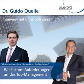Wachstum - Anforderungen an das Top-Management: Gespräch mit Christoph Zeiss